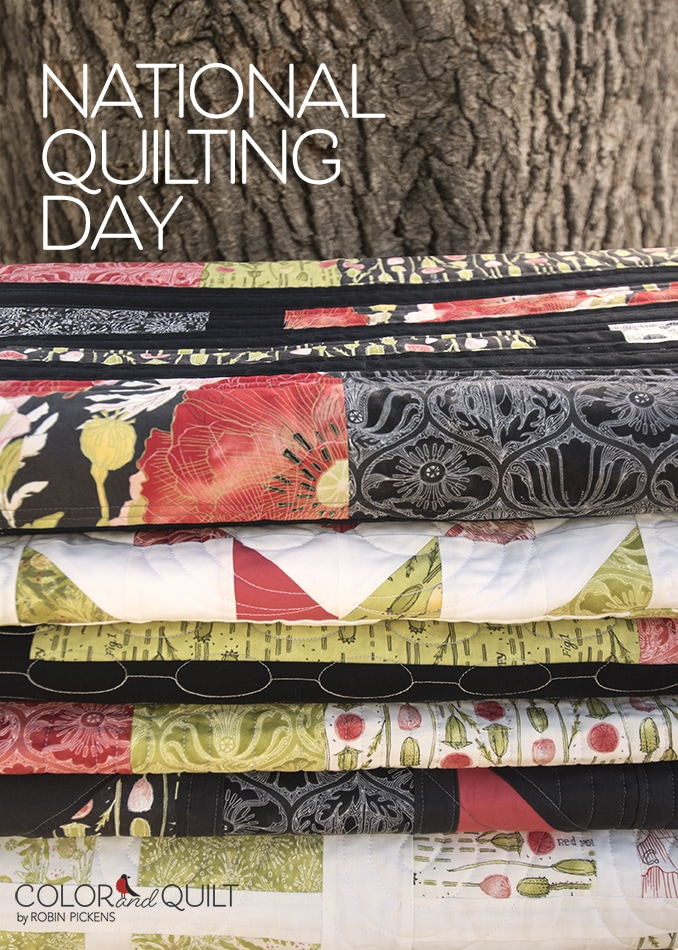 Quilting Love For National Quilting Day Robin Pickens